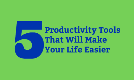 5 Free Productivity Tools That Will Make Your Life Easier